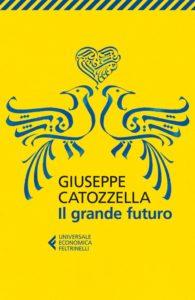 """""""Il grande futuro"""" di Giuseppe Catozzella, la nostra recensione (il grande futuro di giuseppe catozzella 195x300)"""