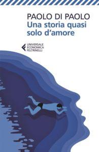 """Recensione libri: """"Una storia quasi solo d'amore"""" di Paolo Di Paolo (libro paolo di paolo 195x300)"""