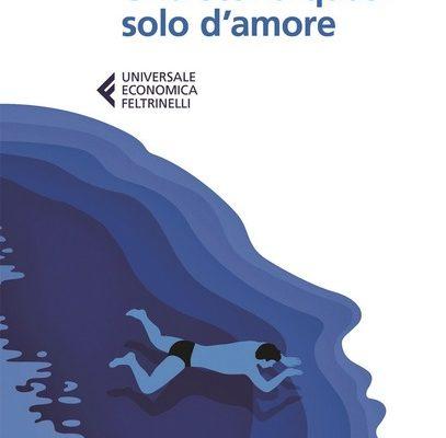 """Recensione libri: """"Una storia quasi solo d'amore"""" di Paolo Di Paolo"""