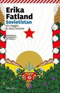 Sovietstan: Un affascinante viaggio in Asia Centrale di Erika Fatland (sovietstan 195x300)