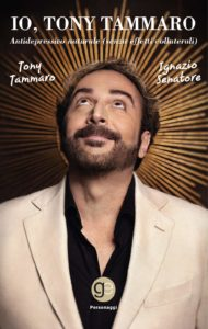 Recensione libro: Io, Tony Tammaro – antidepressivo naturale senza effetti collaterali    (tony tammaro 190x300)