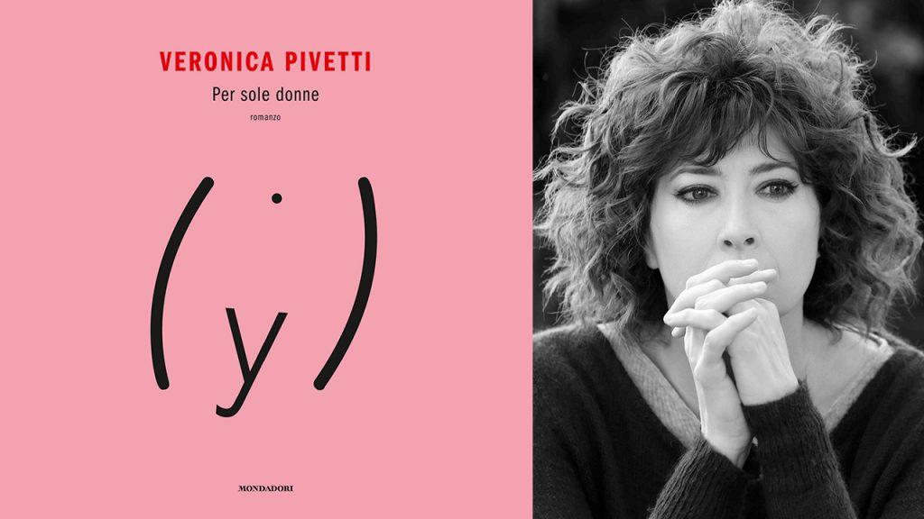 Recensione libri: Per sole donne, il terzo romanzo di Veronica Pivetti