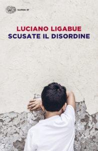 """Recensione libri: """"Scusate il disordine"""" di Luciano Ligabue (ligabue cover libro scusate il disordine 195x300)"""