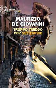 """Recensione libri: """"Troppo freddo per settembre"""" di Maurizio De Giovanni (troppo freddo per settembre maurizio de giovanni)"""