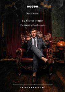 """Dario Neron e il suo nuovo romanzo""""Franco Toro L'uomo più bello del mondo"""" (Copertina  Franco Toro dario neron 212x300)"""