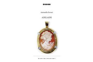 """Intervista ad Antonella Ferrari autrice del romanzo """"Adelaide"""" (copertina libro adelaide antonella ferrari 300x200)"""