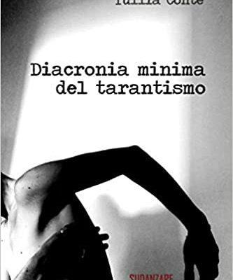 """""""Diacronia minima del tarantismo"""": il nuovo libro di Tullia Conte con le immagini di Francesca Grispello"""