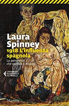"""Recensione libri: """"1918 L'influenza spagnola La pandemia che cambiò il mondo"""" di Laura Spinney"""