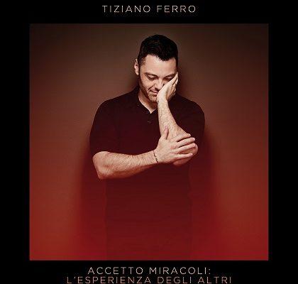 """""""Accetto Miracoli: l'esperienza degli altri"""", il primo album di cover per Tiziano Ferro"""