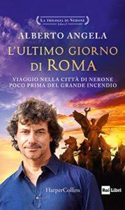 """Alberto Angela presenta """"L'ultimo giorno di Roma"""", il primo volume de """"La trilogia di Nerone"""" (alberto angela cover l ultimo giorno di roma 179x300)"""
