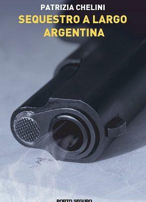 Recensione libri: Sequestro a Largo Argentina di Patrizia Chelini