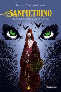 Recensione libri: Sanpietrino e il segreto della Valle Oscura, il nuovo fantasy di Luisella Traversi Guerra (Sanpietrino e il segreto della Valle Oscura 199x300)