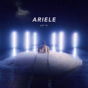 """Ariele: il suo amore per la musica racchiuso nel singolo d'esordio """"Per te"""" (ariele cover per te 300x300)"""