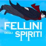 Spettacoli, musica, eventi... (fellini degli spiriti top 150x150)