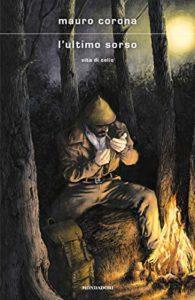 Recensione libri: L'ultimo sorso (Vita di Celio) di Mauro Corona (l ultimo sorso di mauro corona 195x300)