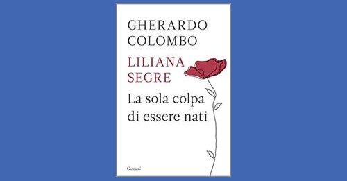 """Recensione libri: """"La colpa di essere nati"""" di Liliana Segre e Gherardo Colombo"""