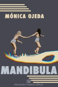 """Recensione libri: """"Mandibula"""" di Monica Ojeda (monica ojeda 200x300)"""