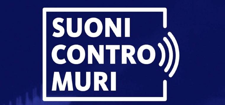 Suoni Contro Muri: 6 testimonial per 6 musicisti con 6 artisti d'arte contemporanea in 6 concerti