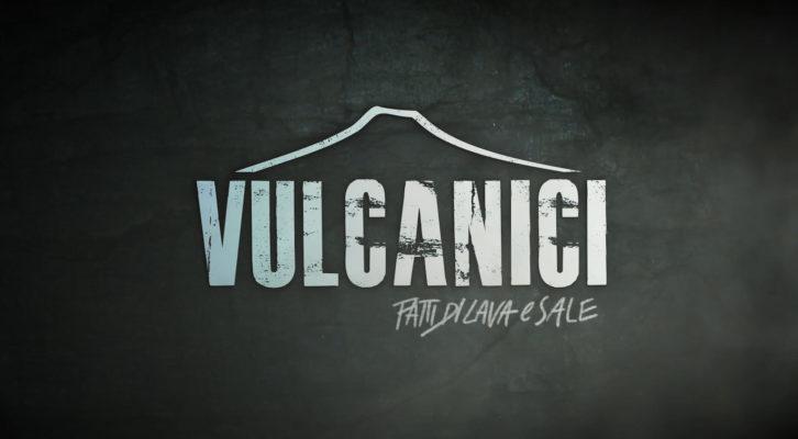 "In arrivo la terza stagione di ""Vulcanici"""