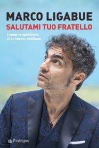 """Marco Ligabue presenta il suo libro """"Salutami mio fratello"""" (cover book marco ligabue 201x300)"""