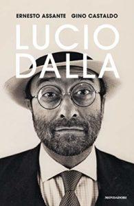 """Ernesto Assante e Gino Castaldo presentano """"Lucio Dalla"""", una biografia del grande cantautore bolognese (lucio dalla01 195x300)"""