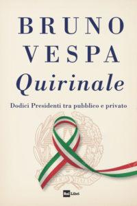 """Recensione libri: """"Quirinale. Dodici Presidenti tra pubblico e privato"""" di Bruno Vespa (cover libro quirinale bruno vespa 200x300)"""