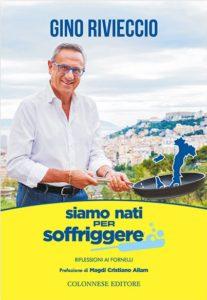"""Gino Rivieccio e il suo nuovo libro """"Siamo nati per soffriggere"""" (gino rivieccio 207x300)"""