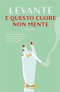 """Levante presenta il suo nuovo romanzo """"E questo cuore non mente"""" (levante e questo cuore non mente 197x300)"""