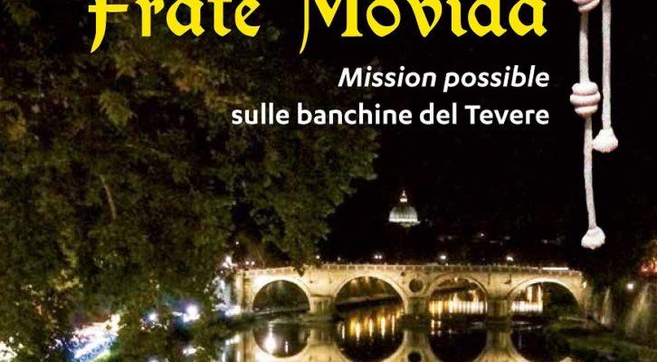 """Frate Paolo Fiasconaro presenta """"Frate Movida, Mission possible sulle banchine del Tevere"""""""