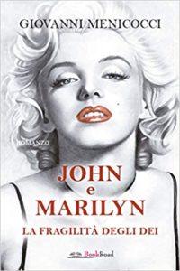 """""""John e Marilyn. La fragilità degli dei"""" di Giovanni Menicocci (john 200x300)"""