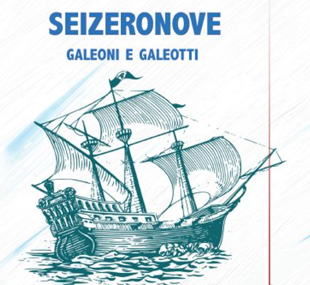 """""""Seizeronove"""" galeoni e galeotti di Adolfo Ferraro: recensione ed intervista"""