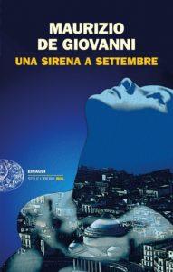 Recensione libri: Una sirena a Settembre, Il 32esimo romanzo di Maurizio de Giovanni (una sirena a settembre coverbokk maurizio de giovanni 191x300)