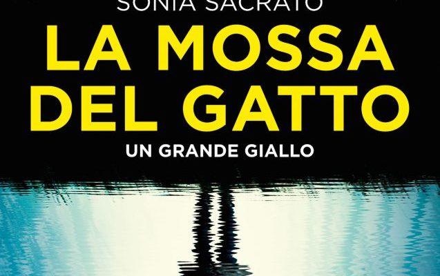 """""""La mossa del gatto"""" di Sonia Sacrato edito da Newton Compton"""
