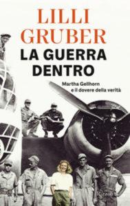 """Lilli Gruber parla del suo nuovo libro """"La  guerra dentro-Martha Gellohrn e il dovere della verità"""" (lilli gruber libro 189x300)"""